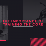The importance of training the Core