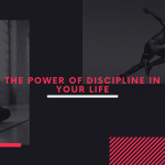 The power of discipline in your life